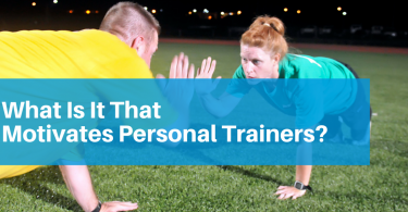 What motivates a personal trainer