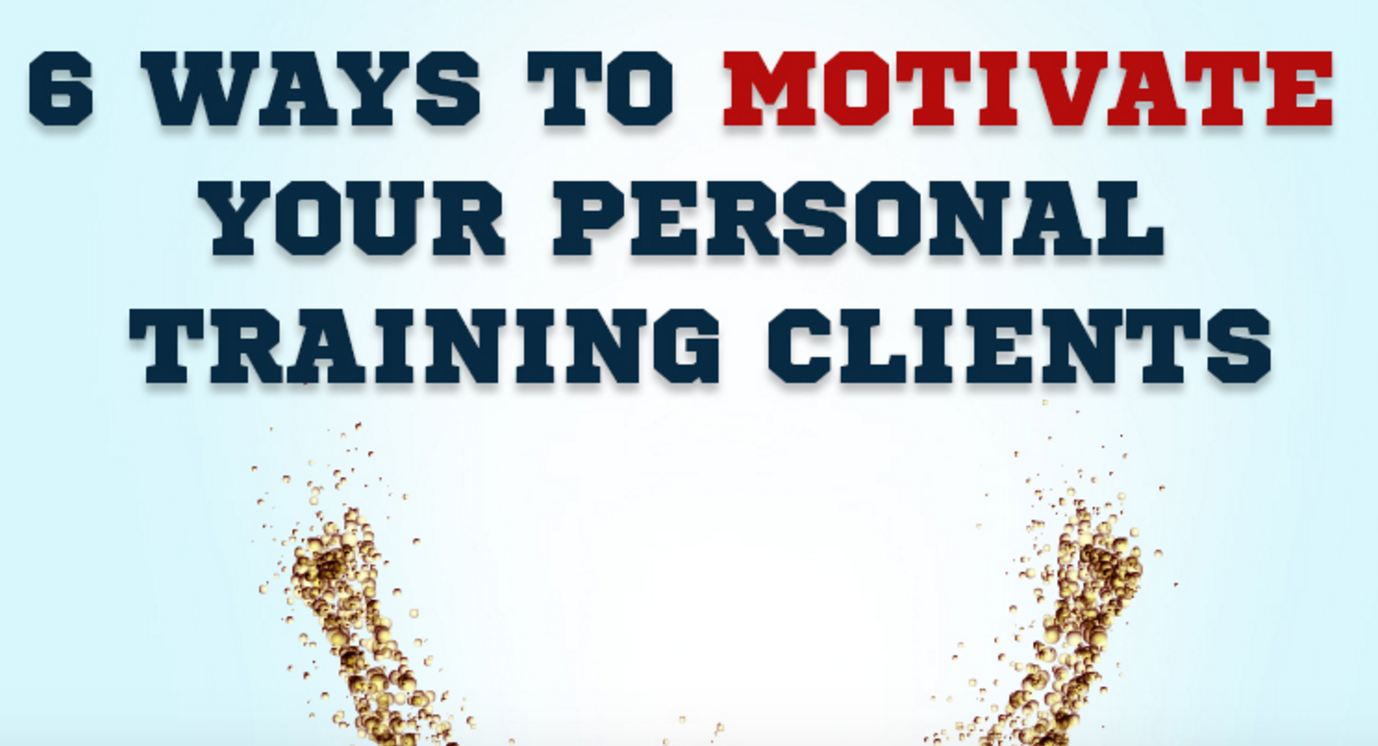 6 Ways To Motivate Your Personal Training Clients Infographic