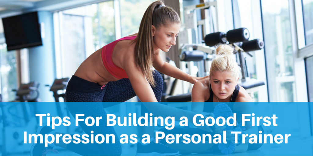 Tips for building a good first impression as a personal trainer