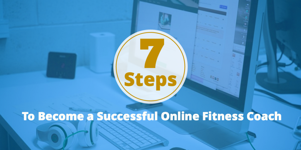 7 steps to become an online fitness coach