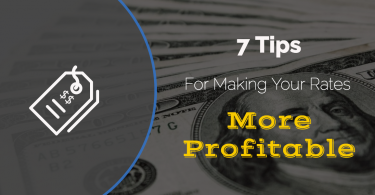 7 Tips for Making Your Rates More Profitable