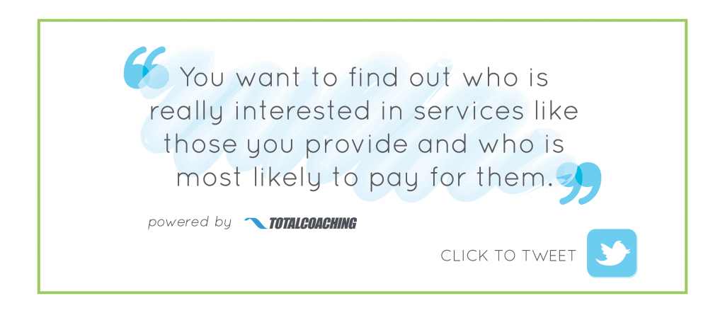 Find who is really interested in paying your services - Click to tweet