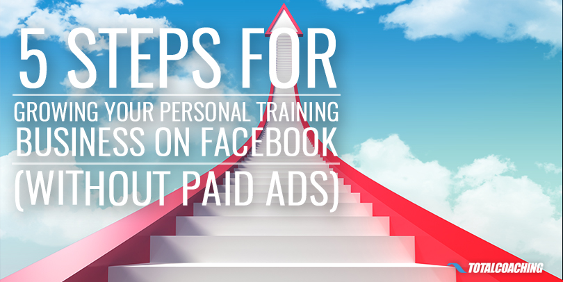 5-Steps-For-Growing-Your-Personal-Training-Business-on-Facebook-without-paid-ads.jpg