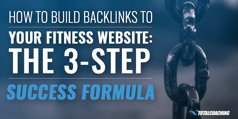 How to Build Backlinks to Your Fitness Website: The 3-Step