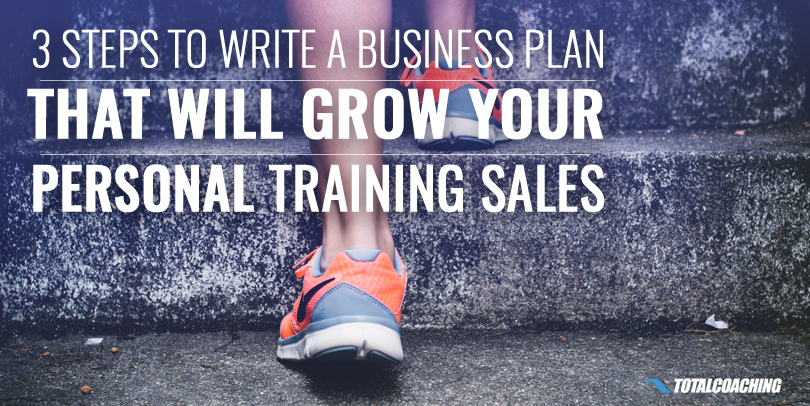 b8bb4745366 Your 3-Step Business Plan for More Personal Training Sales