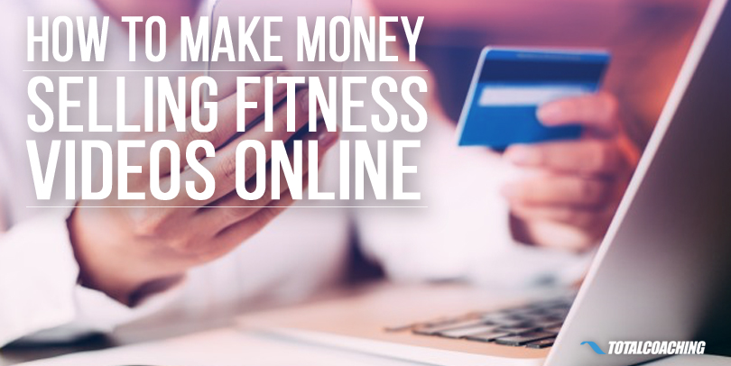 How to Make Money Selling Fitness Videos Online